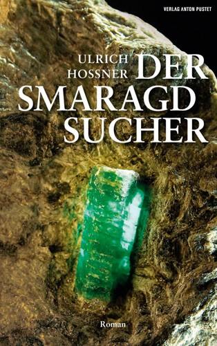 Der Smaragdsucher, Ulrich Hossner (Roman)