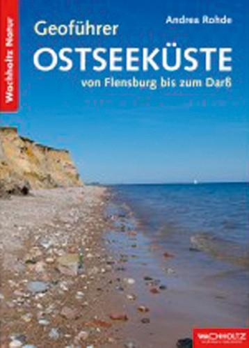 Geoführer Ostseeküste - von Flensburg bis zum Darß, A. Rohde