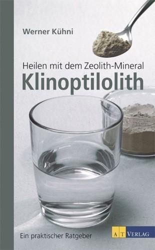 Heilen mit dem Zeolith-Mineral Klinoptilolith, W. Kühni