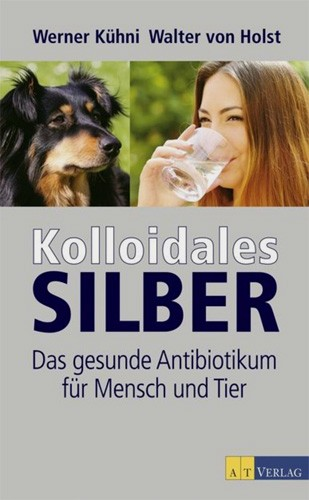 Kolloidales Silber, W.Kühni & W. von Holst