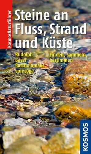 Steine an Fluss, Strand und Küste - Frank Rudolph, Sven von Loga, Bernhard Bayer, Werner Bartholomäus