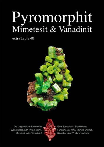 extraLapis No. 46 - Pyromorphit, Mimetesit & Vanadinit