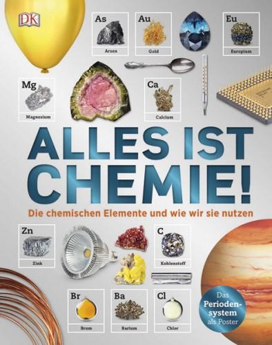 Alles ist Chemie! Die chemischen Elemente und wie wir sie nutzen
