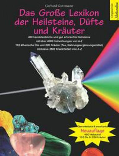 Das Große Lexikon der Heilsteine, Düfte und Kräuter. 24. Auflage. Gutzmann G.