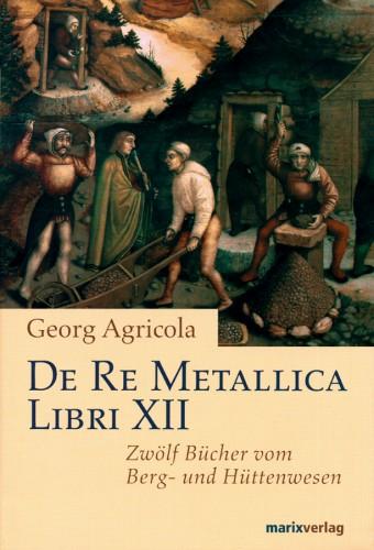 De Re Metallica Libri XII, Agricola