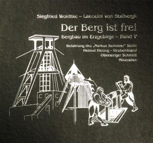 Der Berg ist Frei (Band V), Bergbau im Erzgebirge, Woidtke