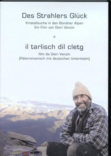 Des Strahlers Glück / il tarlisch dil cletg, Venzin