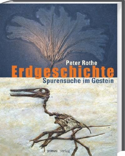 Erdgeschichte, Spurensuche im Gestein - Rothe, P.