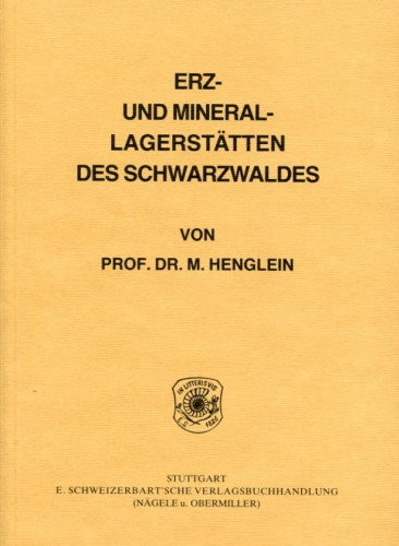 Erz- und Minerallagerstätten des Schwarzwaldes, Henglein M.