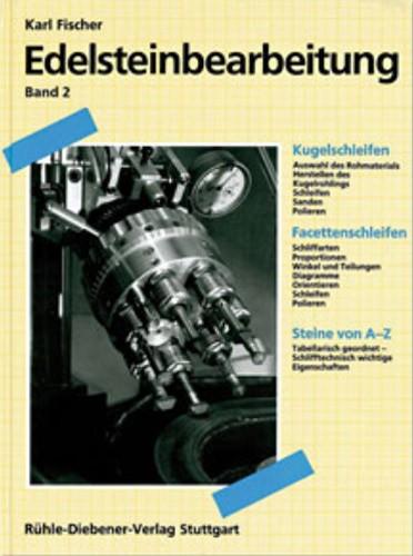 Edelsteinbearbeitung. Band 2. Fischer K.