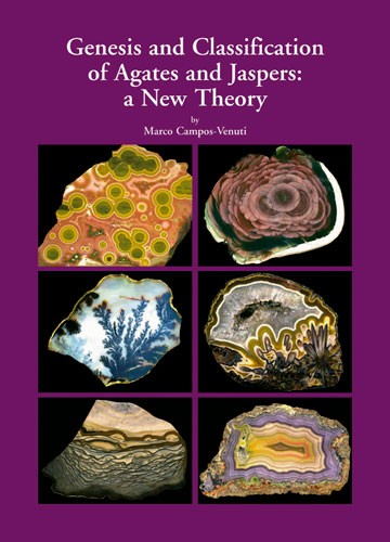 Genesis and Classification of Agates and Jaspers: a New Theory, Marco Campos-Venuti