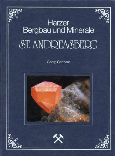 Andreasberg Harzer Bergbau u. Minerale, Gebhard G.
