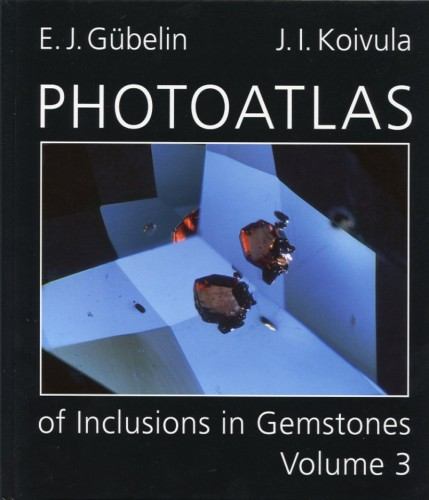 Photoatlas of Inclusions in Gemstones – Volume 3, Gübelin E. & Koivula J.