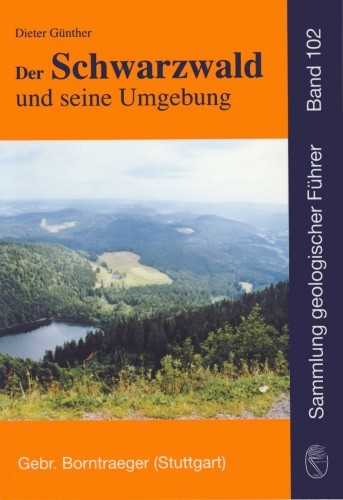 Sammlung Geologischer Führer Nr. 102: Der Schwarzwald und seine Umgebung, Günther