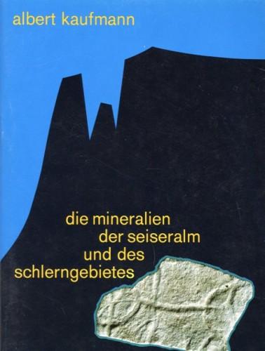 Die Mineralien der Seiseralm und des Schlern, Kaufmann A.