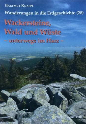 Wanderungen in die Erdgeschichte Bd. 28 - Wackersteine, Wald und Wüste - unterwegs im Harz