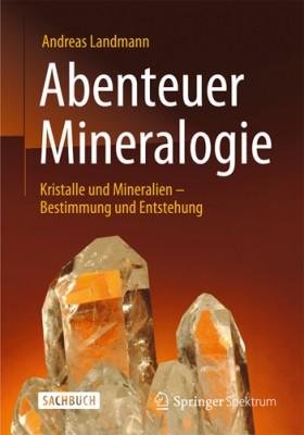 Abenteuer Mineralogie, A. Landmann