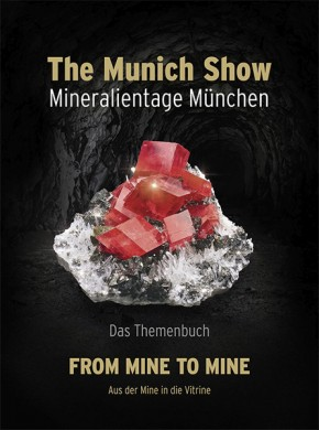 The Munich Show 2017, Mineralientage München Themenbuch, From Mine to Mine - Aus der Mine in die Vitrine. In deutsch!