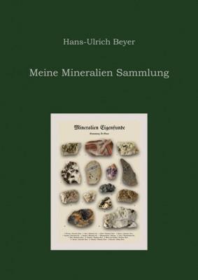 Meine Mineralien Sammlung, Hans-Ulrich Beyer