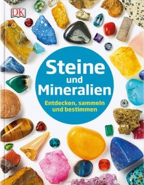 Steine und Mineralien - Entdecken, sammeln und bestimmen