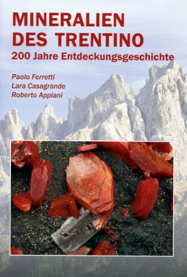 Mineralien des Trentino, Ferretti, Casagrande & Appiani
