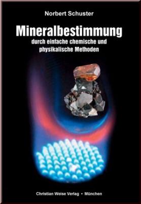 Mineralbestimmung durch einf. chemische & physikalische Methoden, Schuster