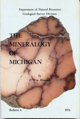 HEINRICH E. W. - The Mineralogy of Michigan.