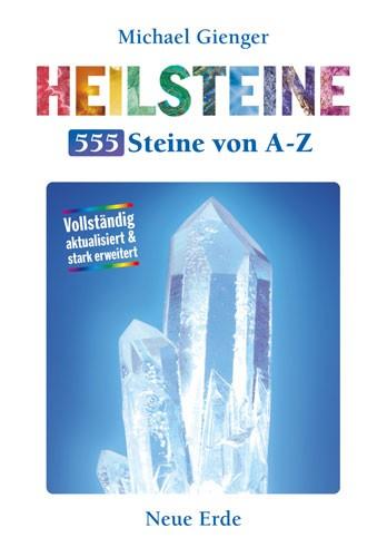 Heilsteine - 555 Heilsteine von A-Z, Michael Gienger