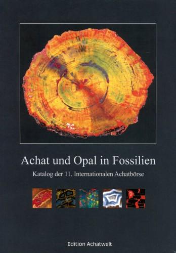 Achat und Opal in Fossilien Katalog der 11. Intern. Achatbörse in Niederwörresbach/Idar-Oberstein, Jeckel