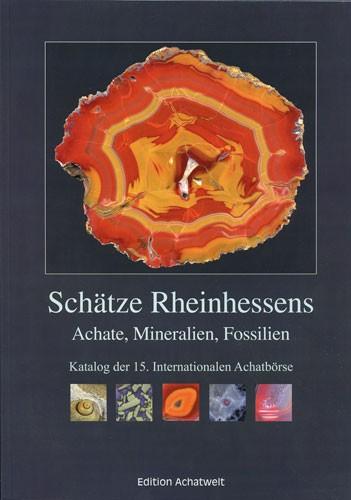 Schätze Rheinhessens / Achate, Mineralien, Fossilien - P. Jeckel (Hrsg.)