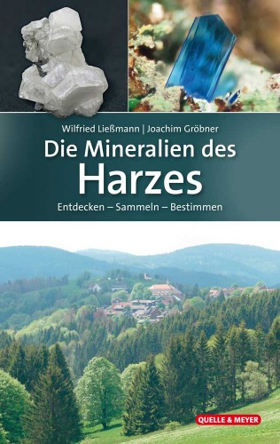 Die Mineralien  des Harzes;Wilfried Ließmann & Joachim Gröbner