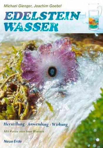 Edelsteinwasser, M. Gienger & J. Goebel