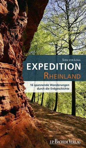 Expedition Rheinland - 16 spannende Wanderungen durch die Erdgeschichte, Sven von Loga