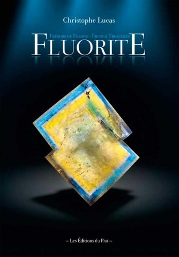 Fluorite - Trésors de France/French Treasures, Lucas Ch.