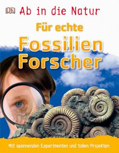 Für echte Fossilien Forscher aus der Reihe Ab in die Natur