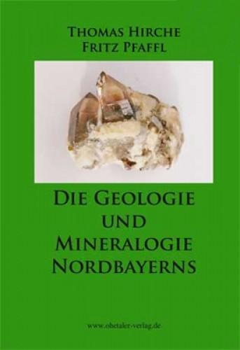 Die Geologie und Mineralogie Nordbayerns, Hirche & Pfaffl