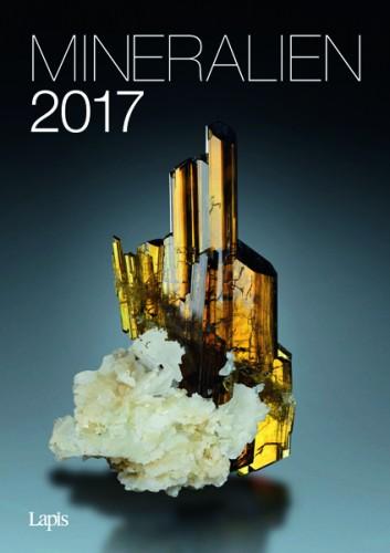 Mineralien 2017 - Der große Lapis Bild & Wandkalender