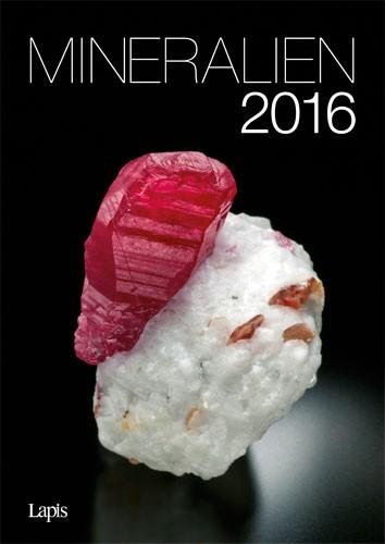 Mineralien 2016 - Der große Lapis Bild & Wandkalender