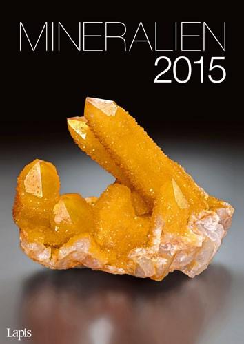 Mineralien 2015 - Der große Lapis Bild & Wandkalender