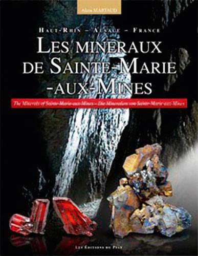 Les Minéraux de Ste.-Marie-aux-Mines, Die Mineralien von Sainte-Marie-aux-Mines - Martaud
