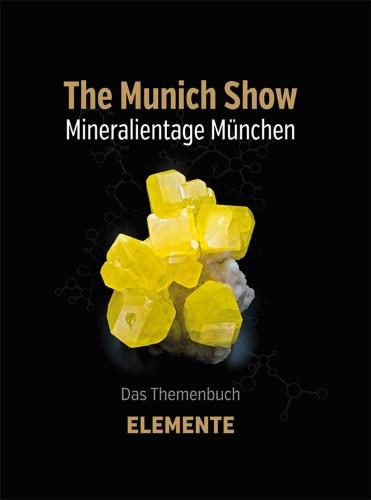 The Munich Show 2018, Mineralientage München Themenbuch, Elemente