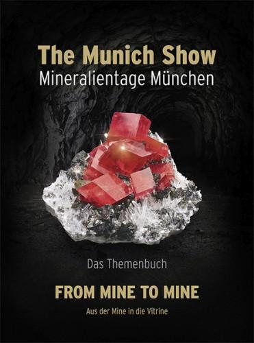 The Munich Show 2017, Mineralientage München Themenbuch, From Mine to Mine - Aus der Mine in die Vitrine. In deutsch!