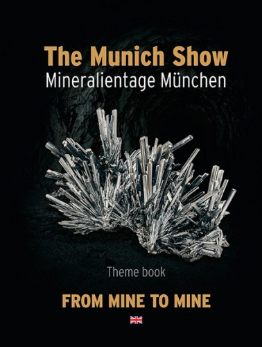 The Munich Show 2017, Mineralientage München, Theme book: From Mine to Mine. In English!