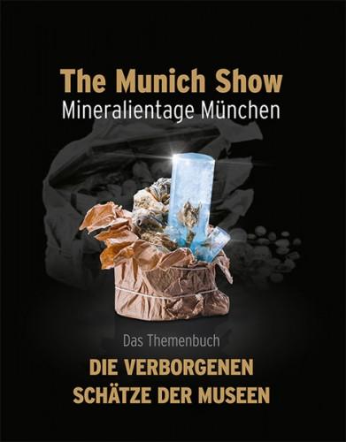 The Munich Show 2016, Mineralientage München Themenbuch, Die verborgenen Schätze der Museen. In deutsch!