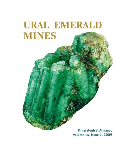 Mineralogical Almanac, volume 14, issue 2, 2009 - Ural Emerald Mines, Zhernakov