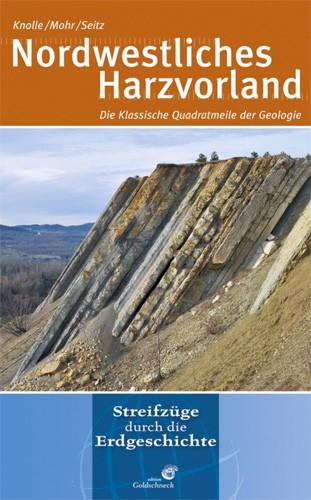 Nordwestliches Harzvorland, Knolle, Mohr, Seitz - Reihe: Streifzüge durch die Erdgeschichte