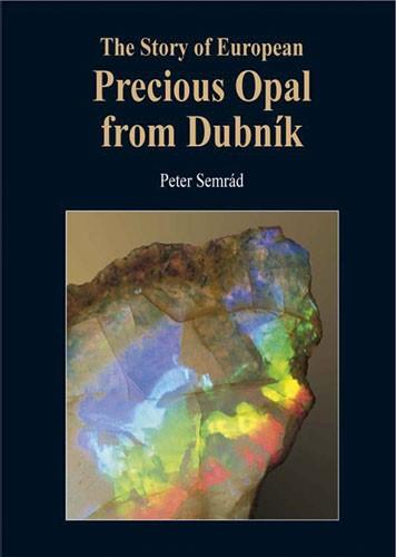 Precious Opal from Dubnik, Peter Semrad