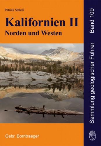 Sammlung geologischer Führer, Band 109. Kalifornien II, P. Stäheli