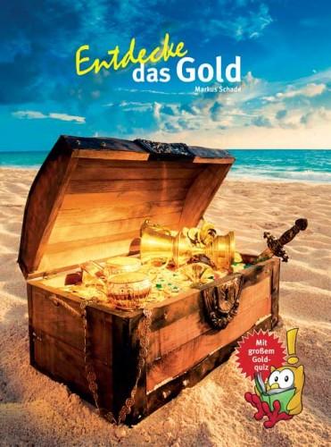 Entdecke das Gold, Schade M.