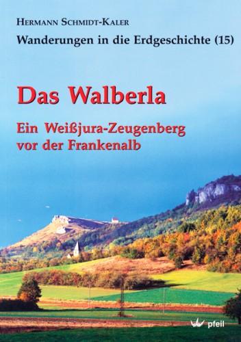 Wanderungen in die Erdgeschichte, Bd 15: Das Walberla. H. Schmidt-Kaler